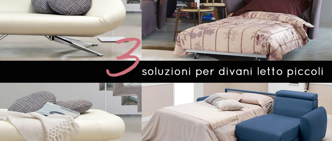 3 divani letto piccoli con o senza penisola.